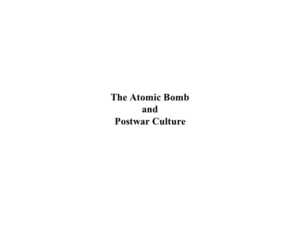 The Atomic Bomb and Postwar Culture