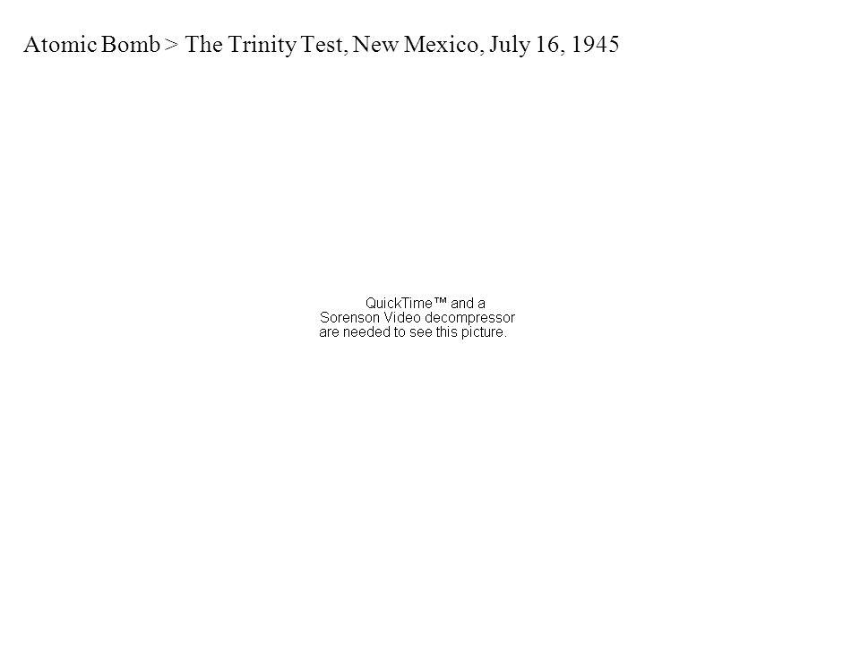 Atomic Bomb > The Trinity Test, New Mexico, July 16, 1945