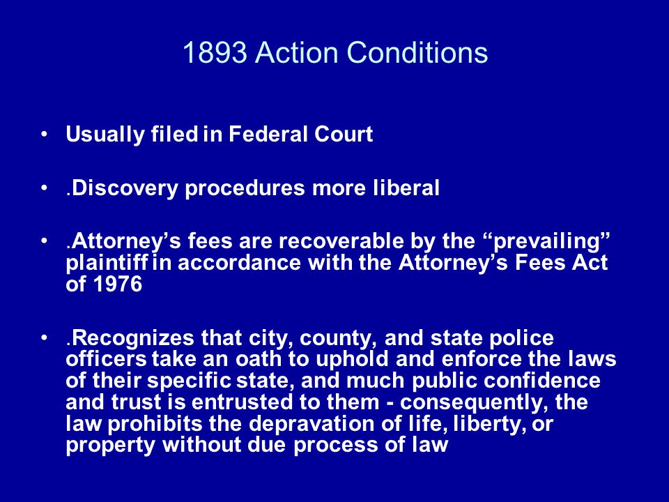 1893 Action Conditions Usually filed in Federal Court