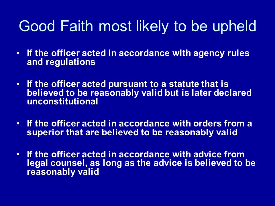 Good Faith most likely to be upheld