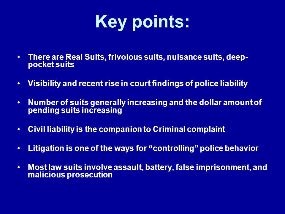 Key points: There are Real Suits, frivolous suits, nuisance suits, deep-pocket suits.