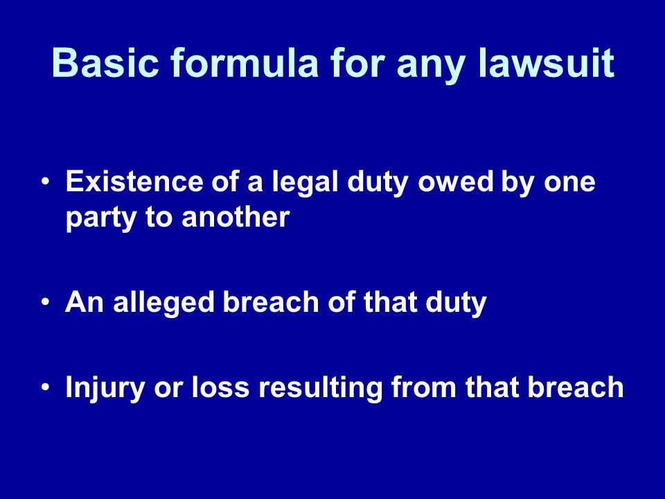 Basic formula for any lawsuit