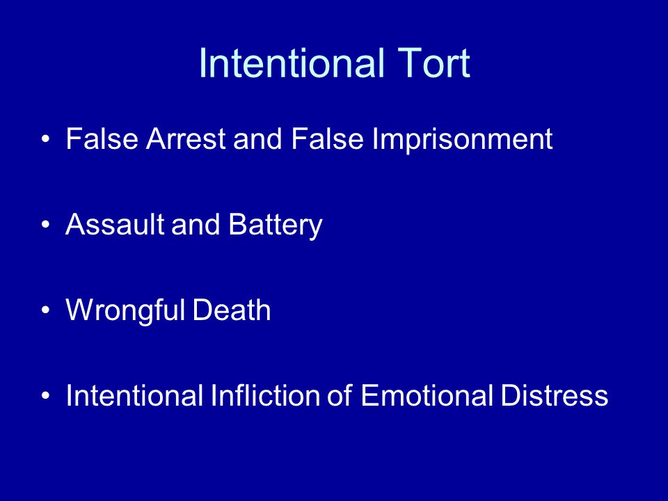 Intentional Tort False Arrest and False Imprisonment