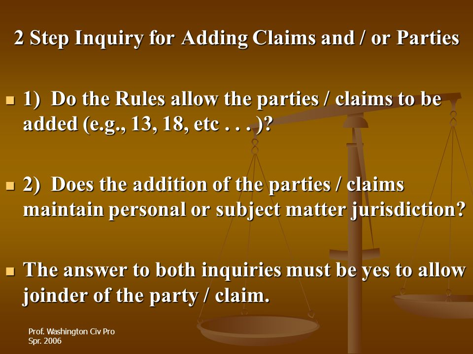 2 Step Inquiry for Adding Claims and / or Parties