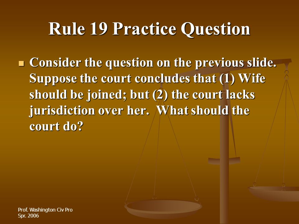 Rule 19 Practice Question