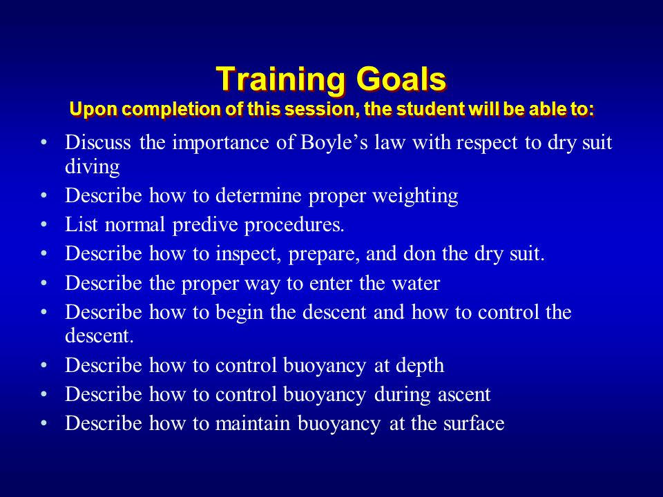 Training Goals Upon completion of this session, the student will be able to:
