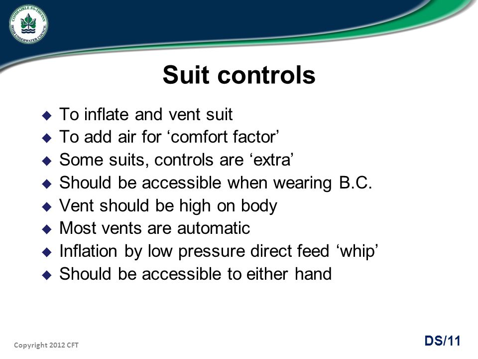 Suit controls To inflate and vent suit To add air for 'comfort factor'
