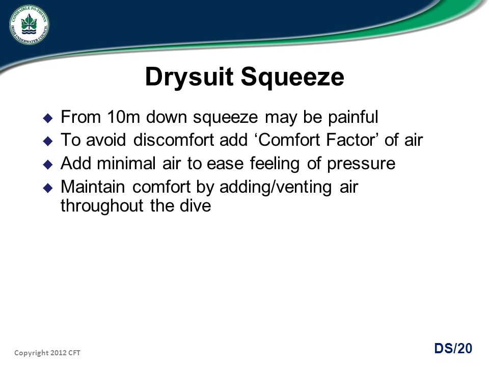 Drysuit Squeeze From 10m down squeeze may be painful