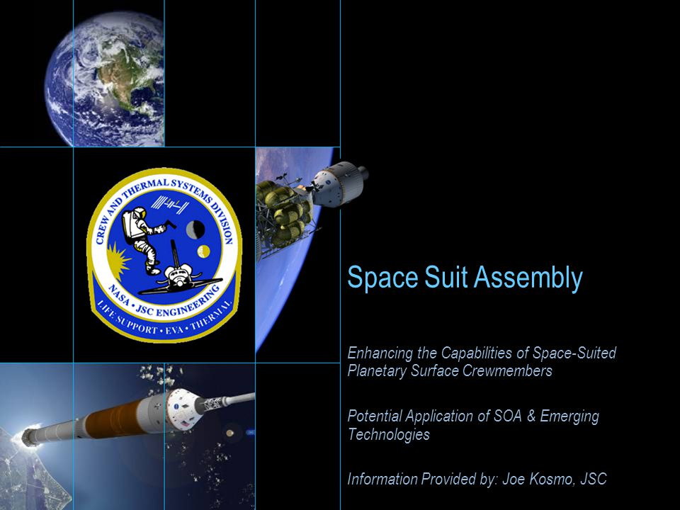 Space Suit Assembly Enhancing the Capabilities of Space-Suited Planetary Surface Crewmembers. Potential Application of SOA & Emerging Technologies.