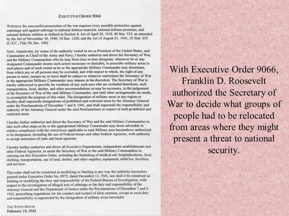 With Executive Order 9066, Franklin D