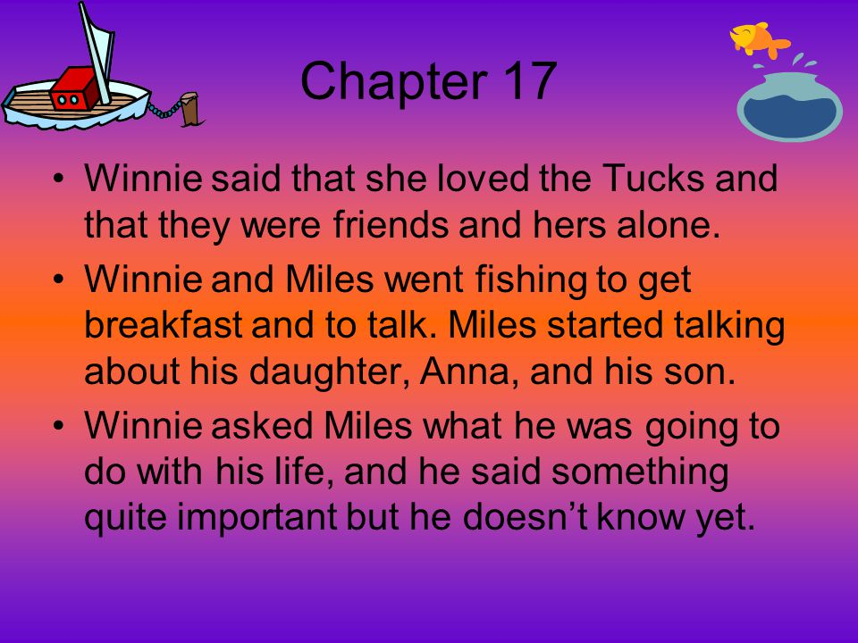 Chapter 17 Winnie said that she loved the Tucks and that they were friends and hers alone.