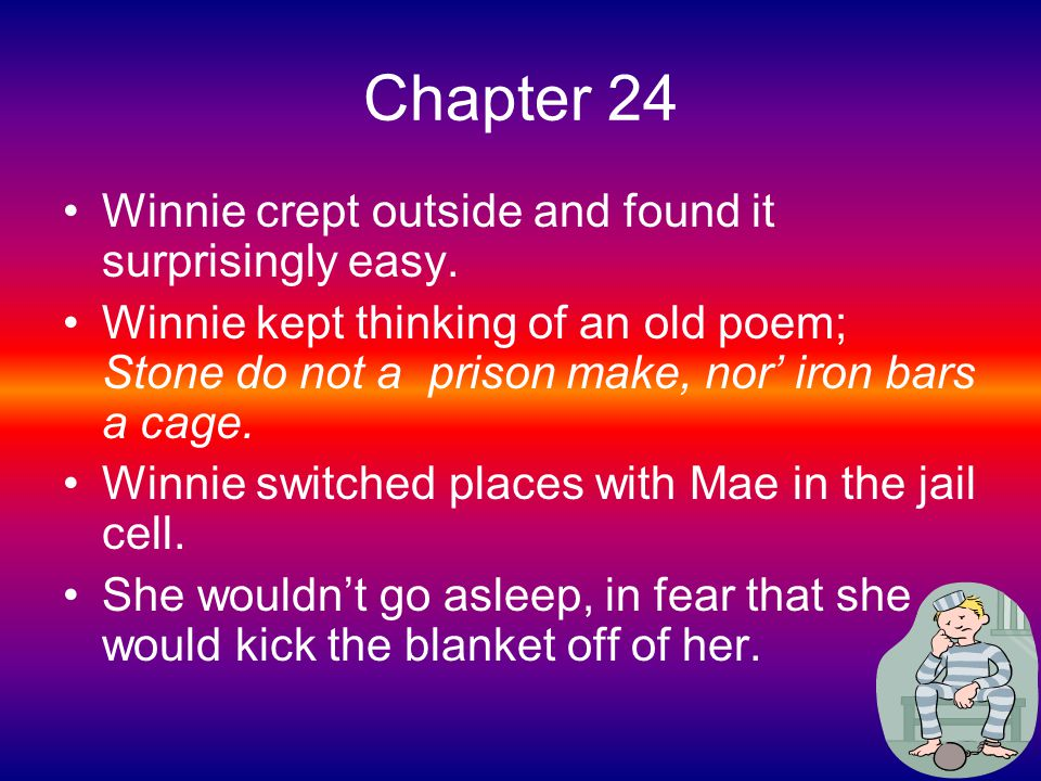 Chapter 24 Winnie crept outside and found it surprisingly easy.
