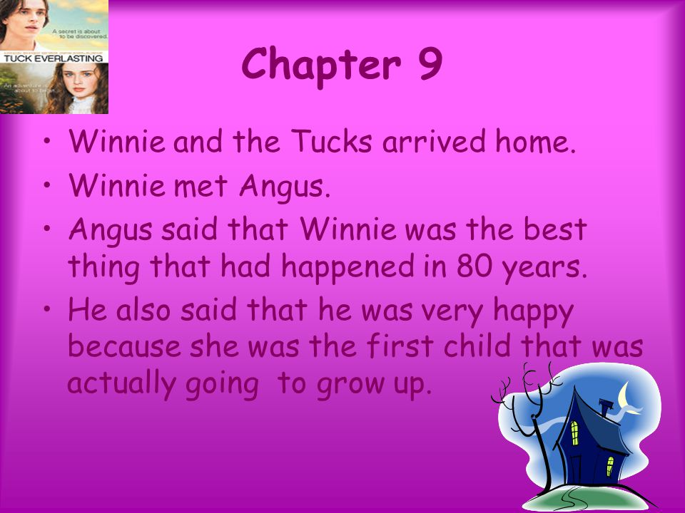 Chapter 9 Winnie and the Tucks arrived home. Winnie met Angus.