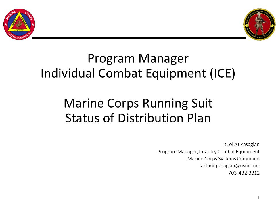 Program Manager Individual Combat Equipment (ICE) Marine Corps Running Suit Status of Distribution Plan