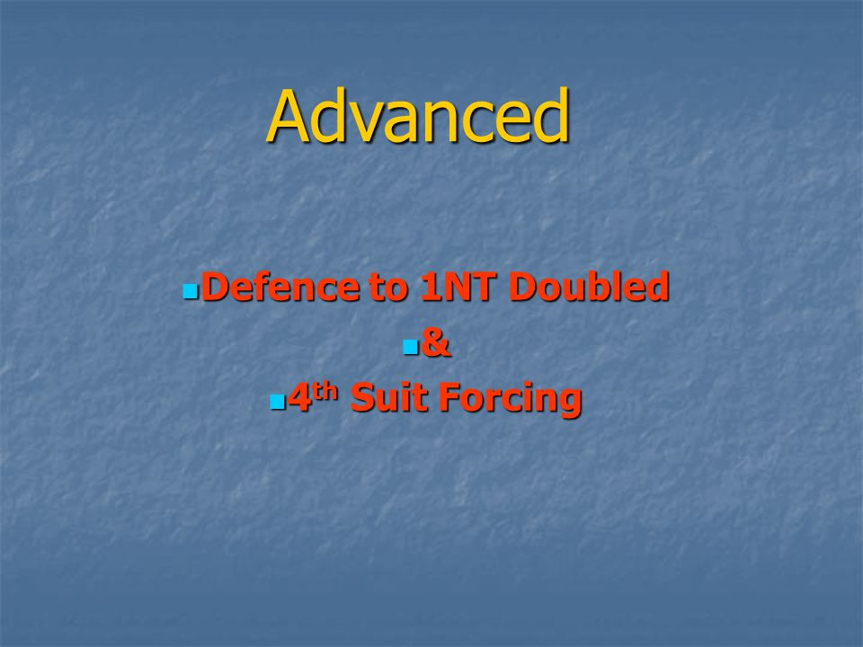 Advanced Defence to 1NT Doubled & 4th Suit Forcing