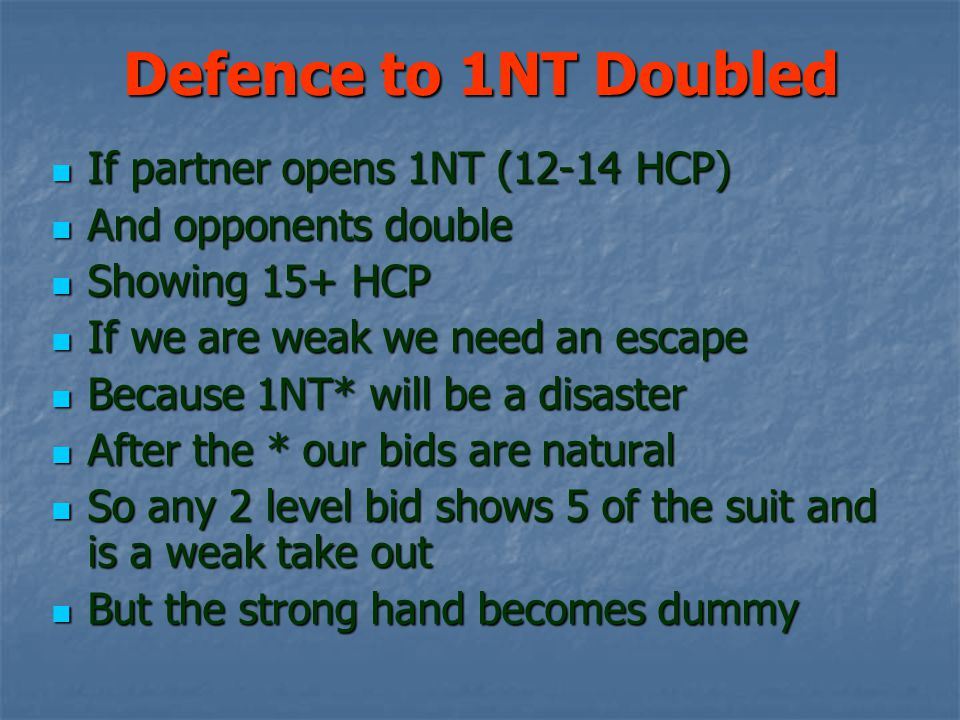 Defence to 1NT Doubled If partner opens 1NT (12-14 HCP)