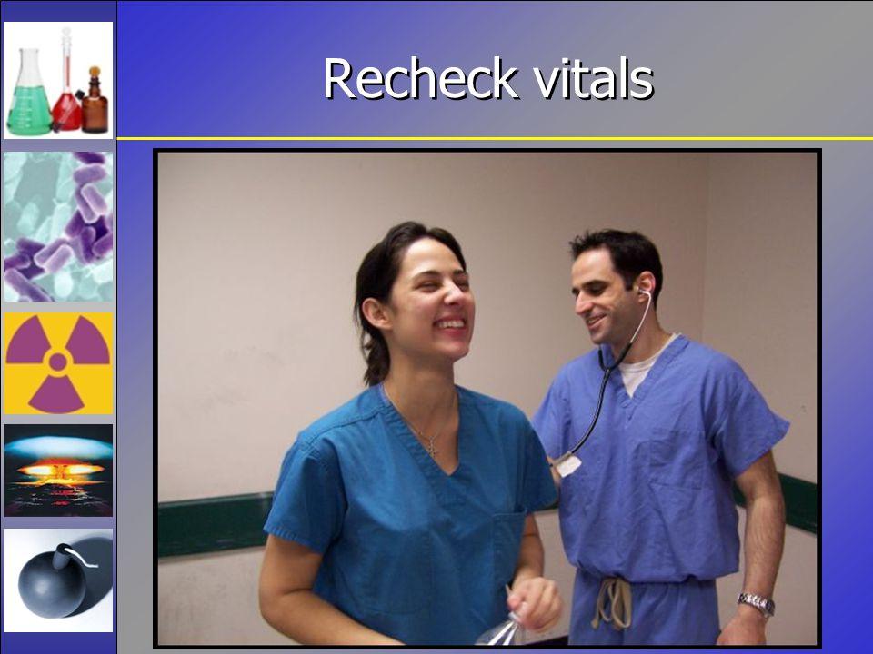 Recheck vitals