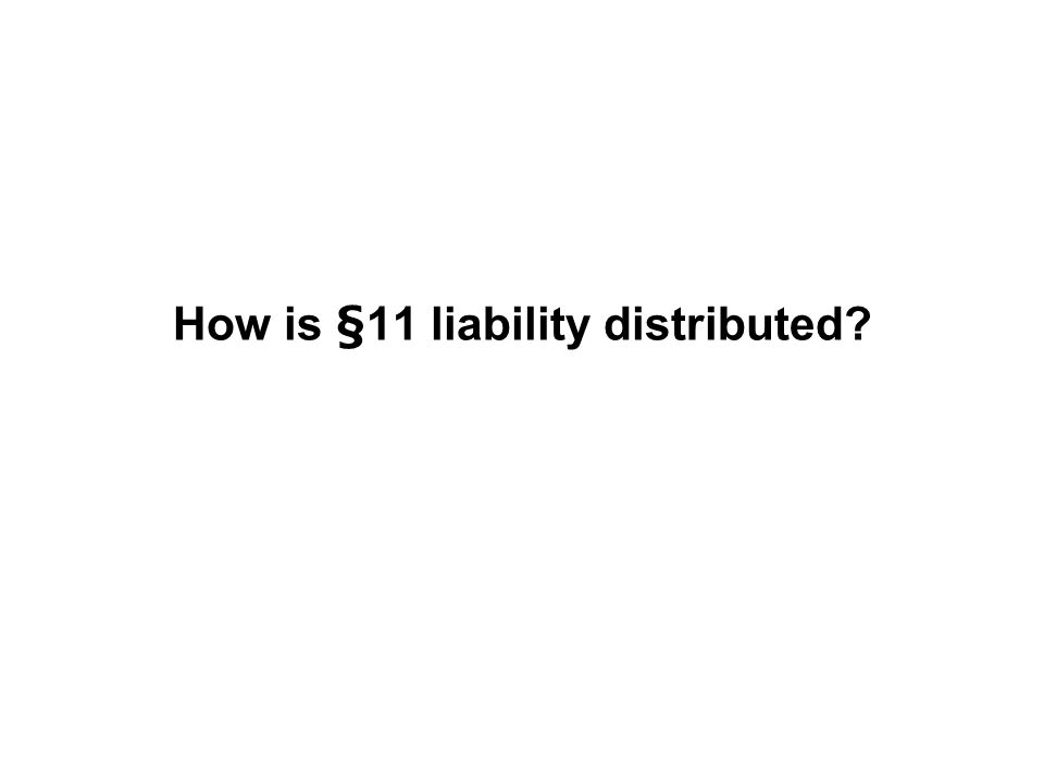 How is §11 liability distributed