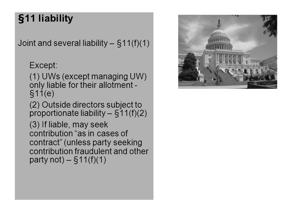 §11 liability Joint and several liability – §11(f)(1) Except: