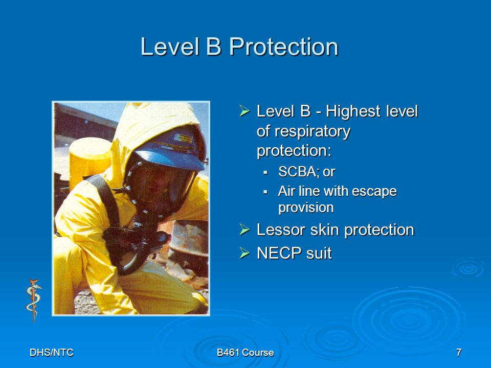 Level B Protection Level B - Highest level of respiratory protection: