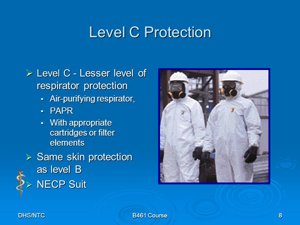Level C Protection Same skin protection as level B NECP Suit