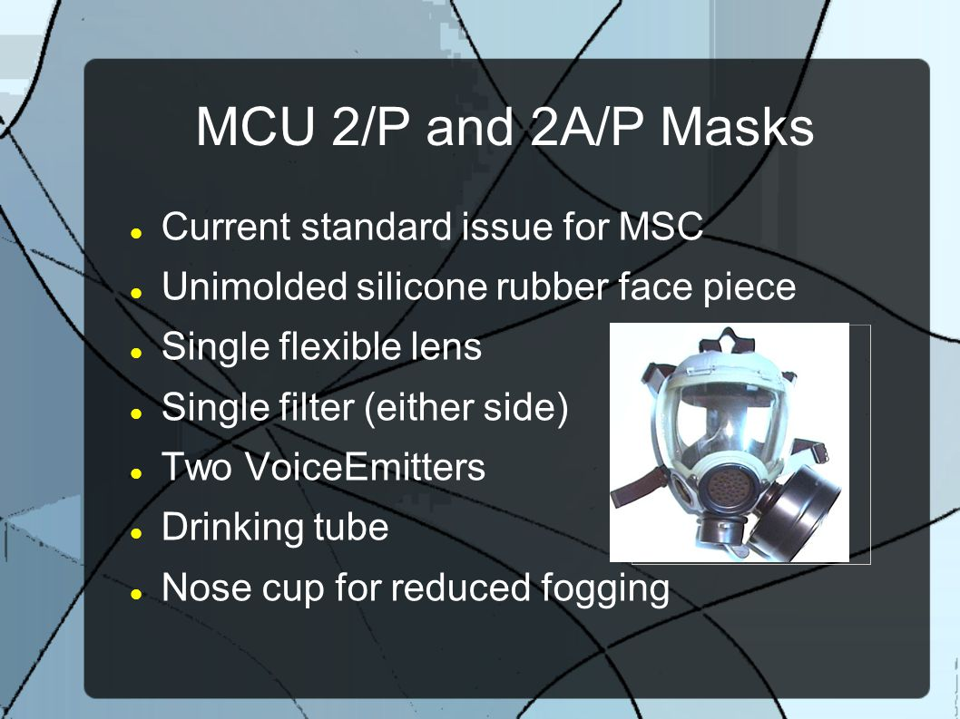 MCU 2/P and 2A/P Masks Current standard issue for MSC