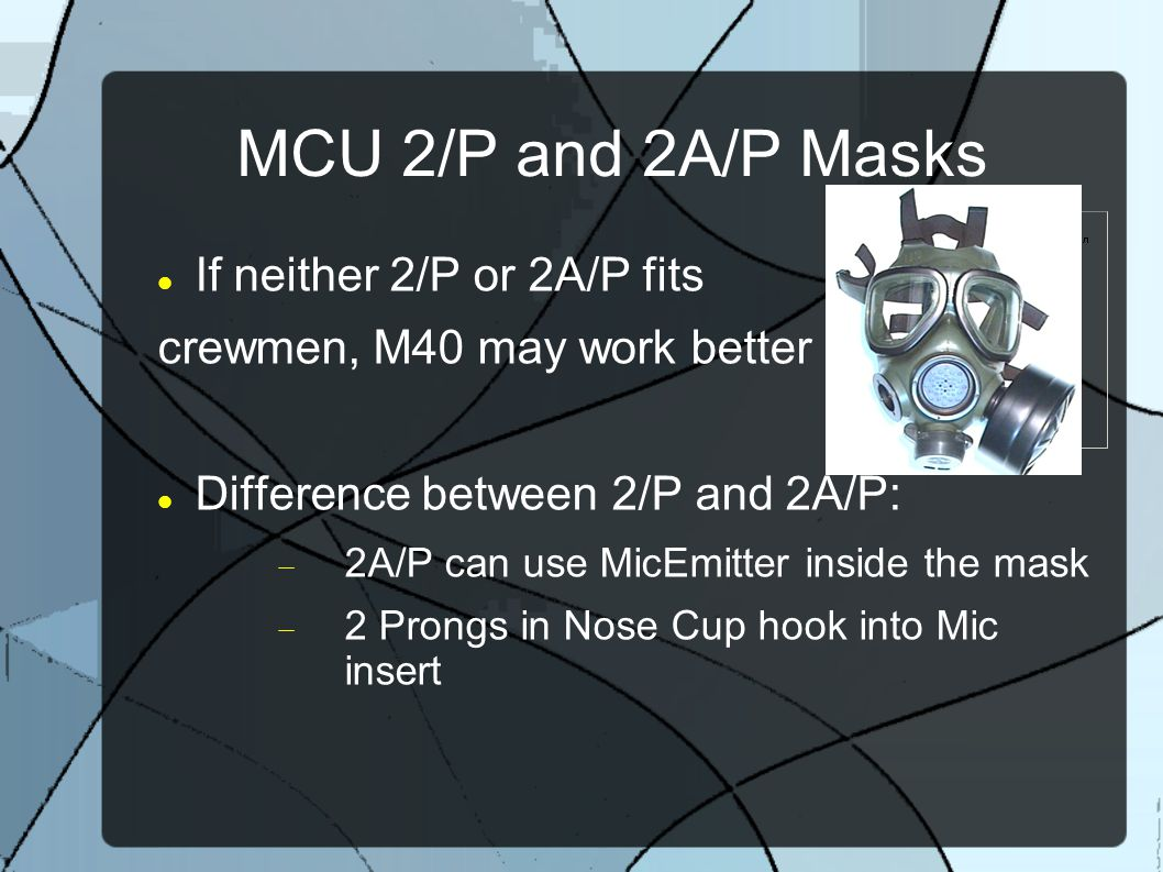 MCU 2/P and 2A/P Masks If neither 2/P or 2A/P fits