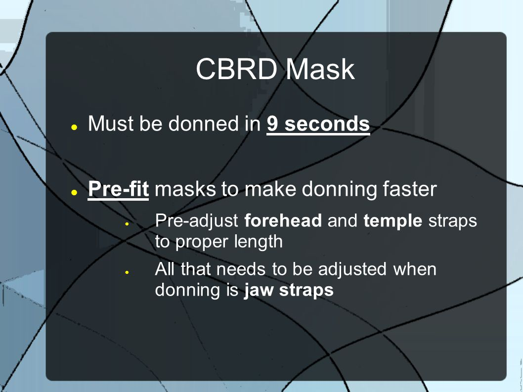 CBRD Mask Must be donned in 9 seconds