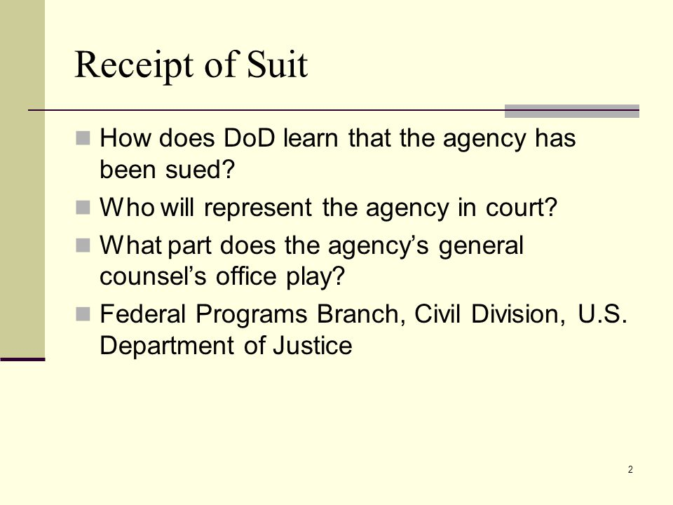 Receipt of Suit How does DoD learn that the agency has been sued