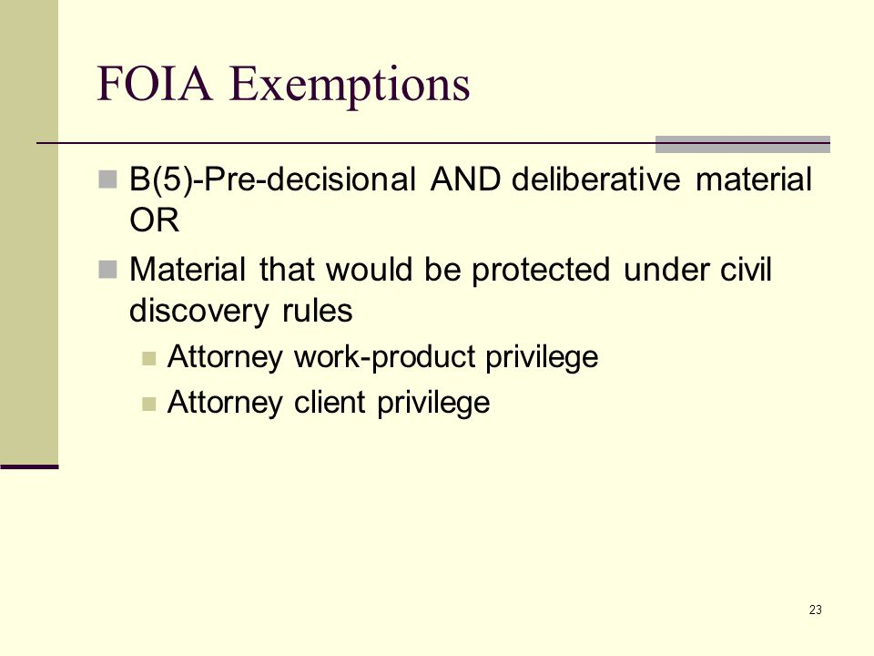 FOIA Exemptions B(5)-Pre-decisional AND deliberative material OR