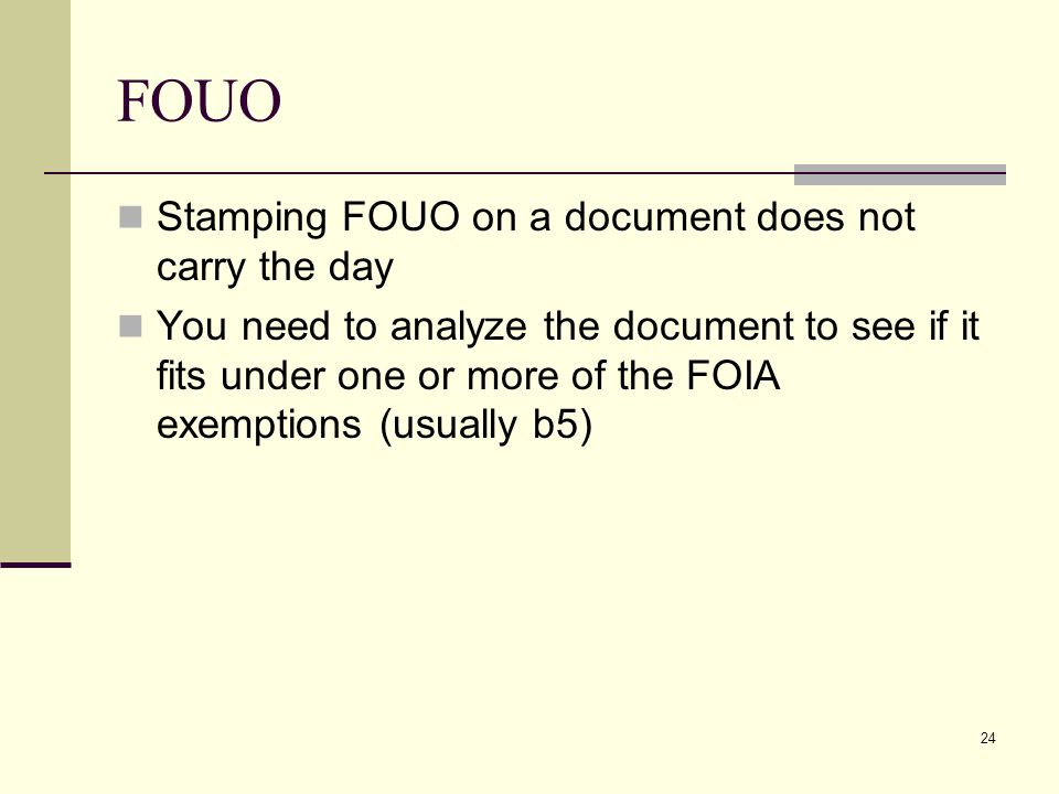 FOUO Stamping FOUO on a document does not carry the day