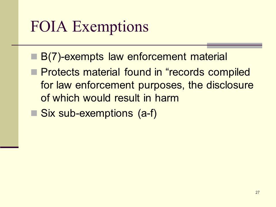 FOIA Exemptions B(7)-exempts law enforcement material