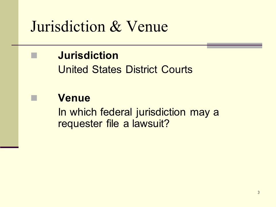 Jurisdiction & Venue Jurisdiction United States District Courts Venue