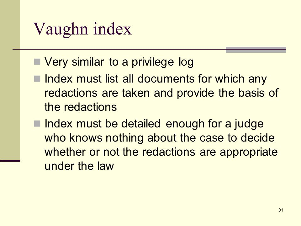 Vaughn index Very similar to a privilege log