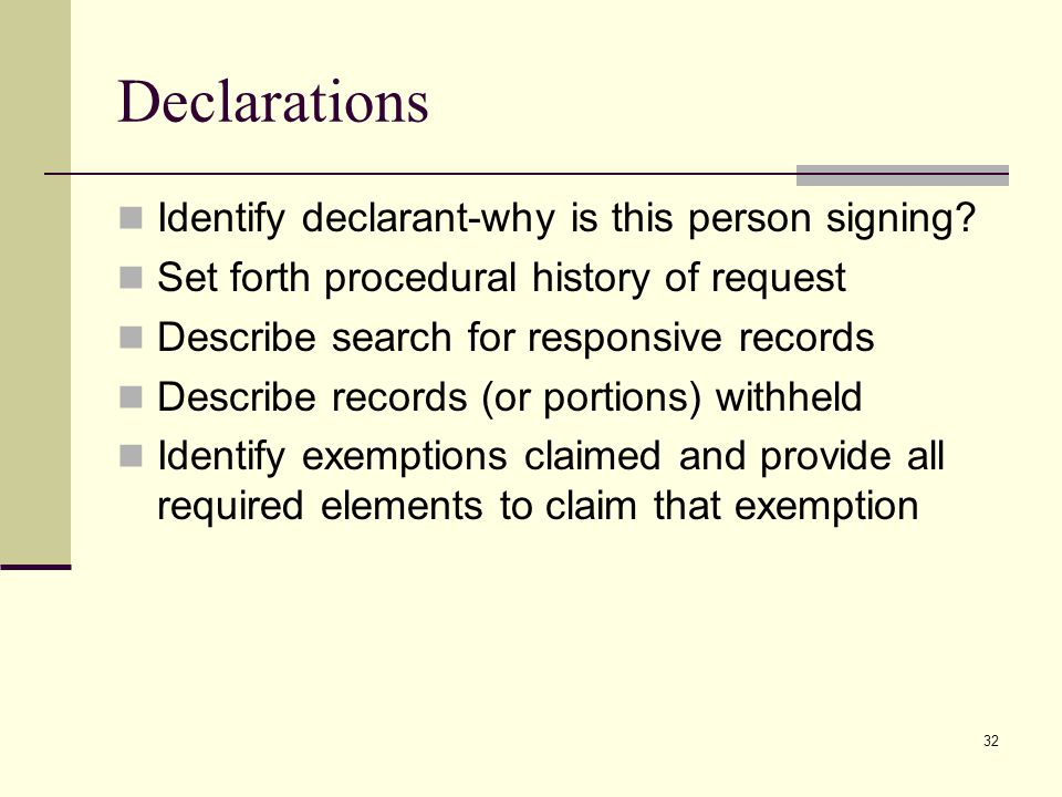 Declarations Identify declarant-why is this person signing