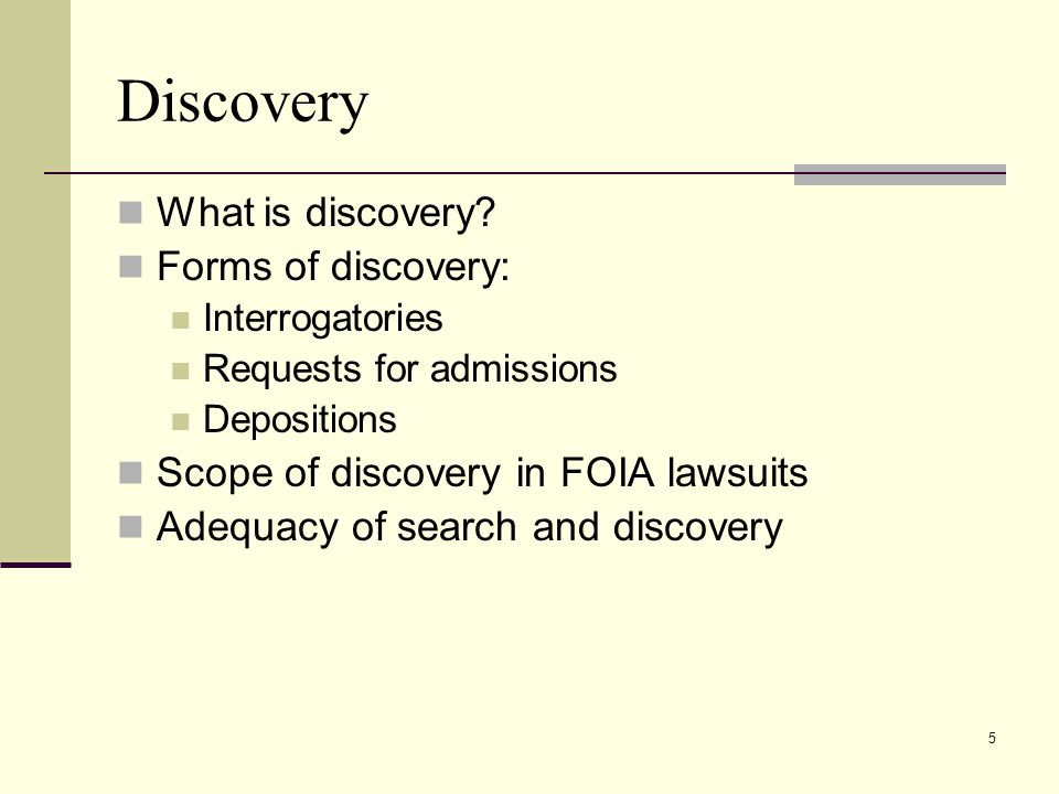 Discovery What is discovery Forms of discovery: