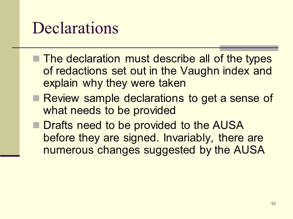 Declarations The declaration must describe all of the types of redactions set out in the Vaughn index and explain why they were taken.