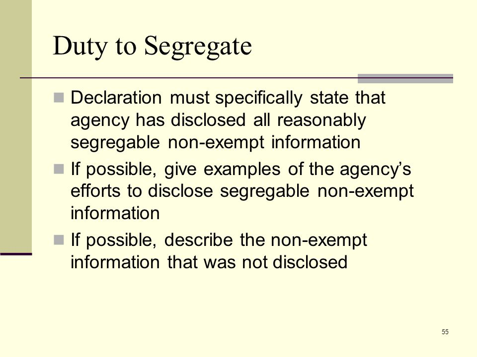 Duty to Segregate Declaration must specifically state that agency has disclosed all reasonably segregable non-exempt information.