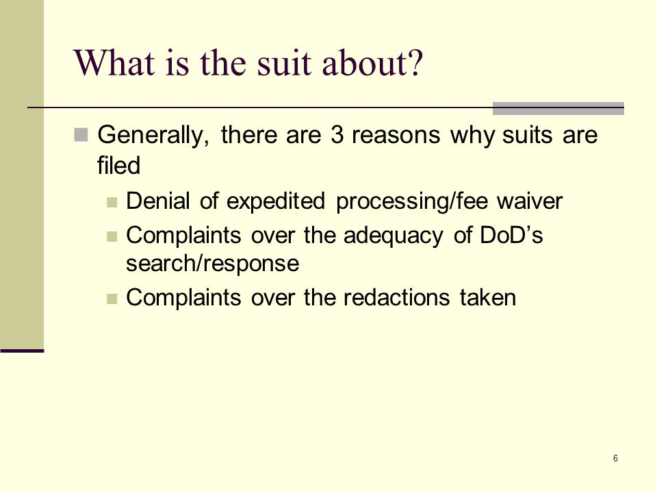 What is the suit about Generally, there are 3 reasons why suits are filed. Denial of expedited processing/fee waiver.