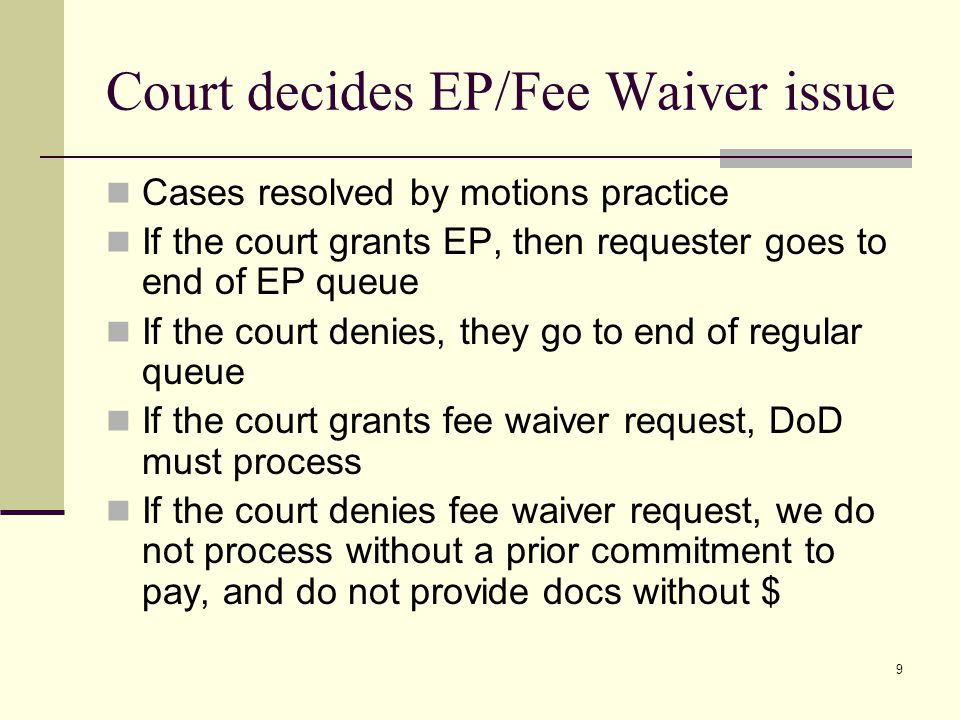 Court decides EP/Fee Waiver issue