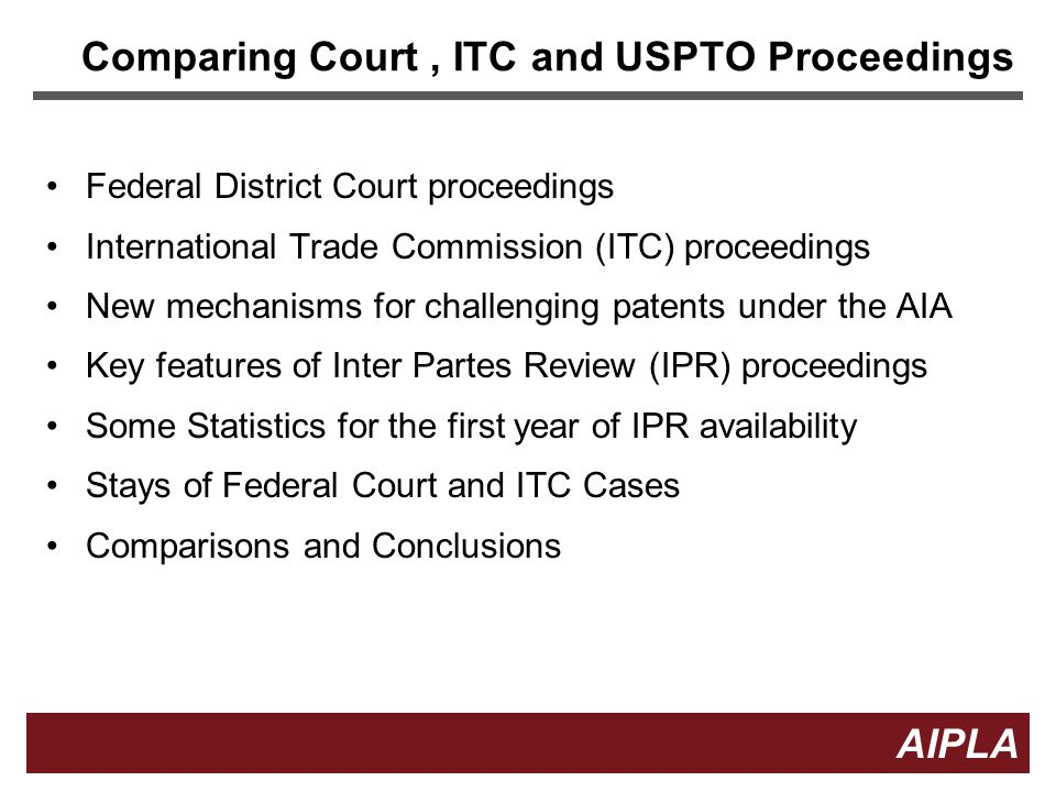 Comparing Court , ITC and USPTO Proceedings