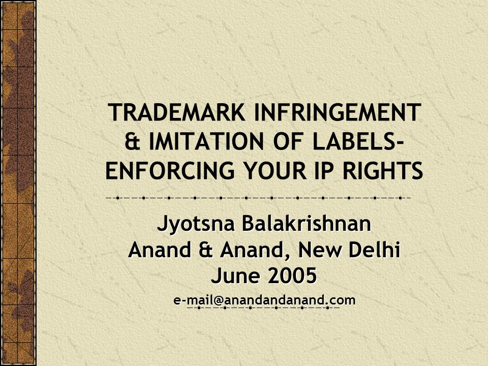 TRADEMARK INFRINGEMENT & IMITATION OF LABELS- ENFORCING YOUR IP RIGHTS