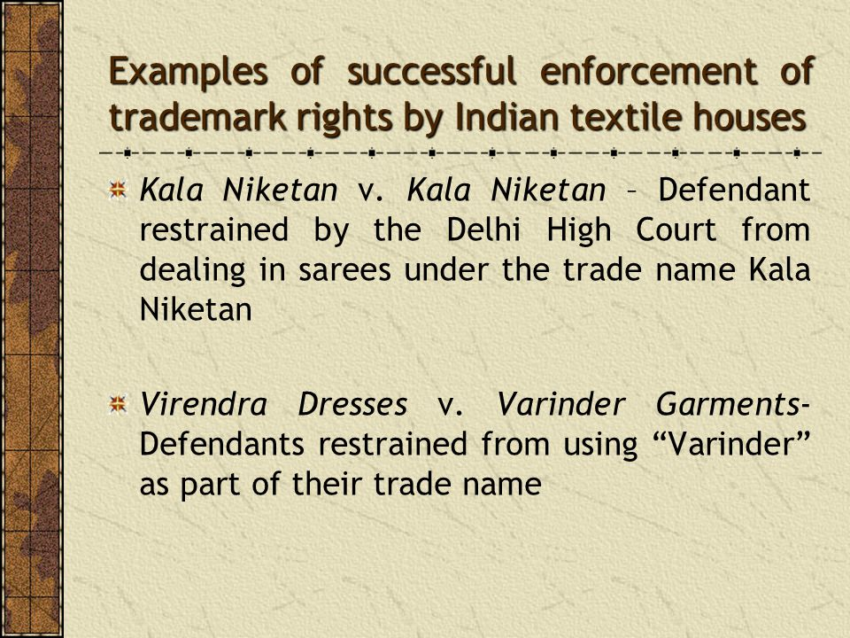 Examples of successful enforcement of trademark rights by Indian textile houses