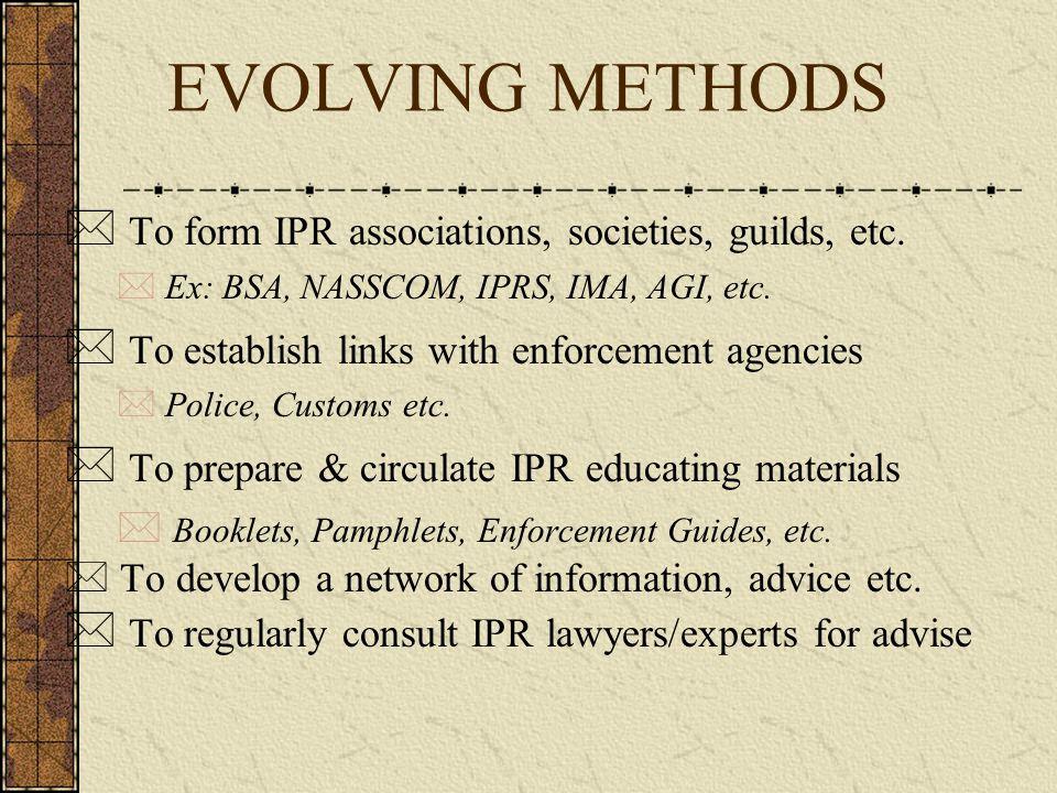 EVOLVING METHODS To form IPR associations, societies, guilds, etc.