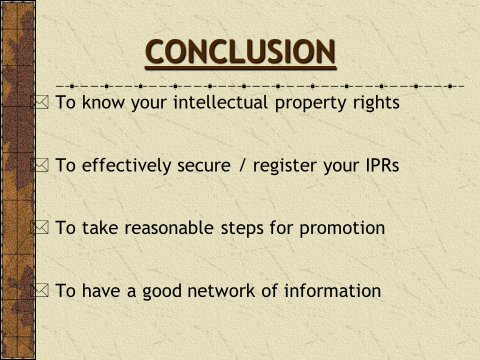 CONCLUSION To know your intellectual property rights