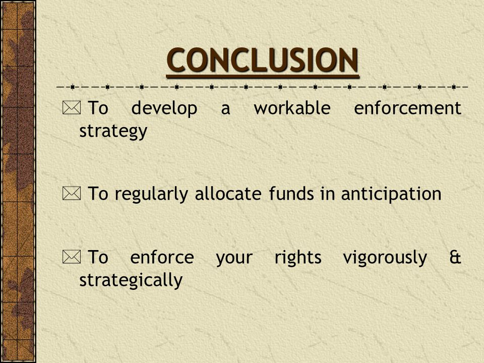 CONCLUSION To develop a workable enforcement strategy