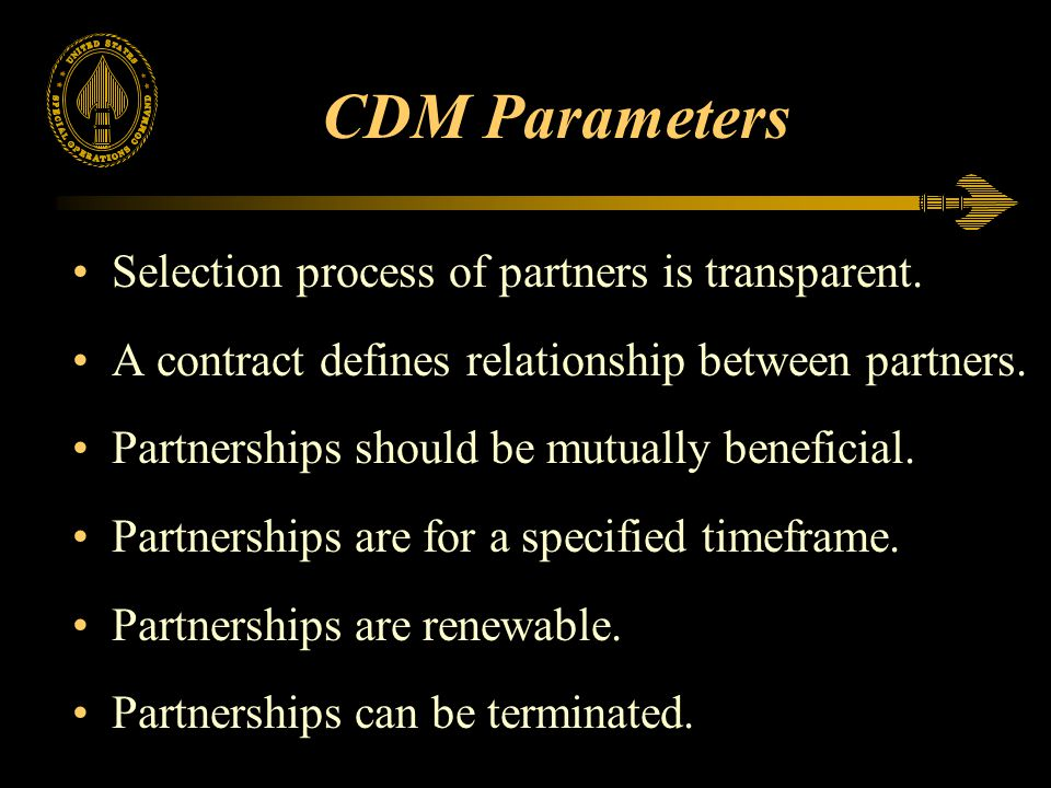 CDM Parameters Selection process of partners is transparent.