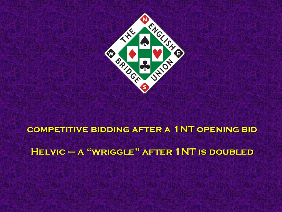 competitive bidding after a 1NT opening bid Helvic – a wriggle after 1NT is doubled