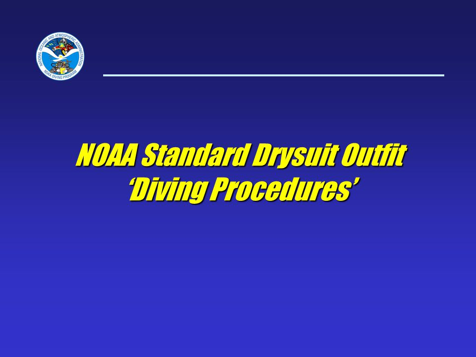 NOAA Standard Drysuit Outfit 'Diving Procedures'