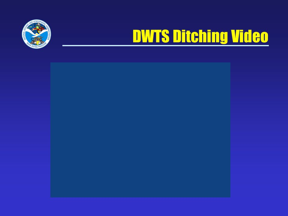 DWTS Ditching Video NOAA Diving Program Sept 5, 2007